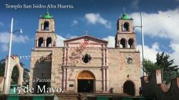 EPSAT - Hidalgo Turismo Religioso 15 de Mayo Templo San Isidro Alta Huerta